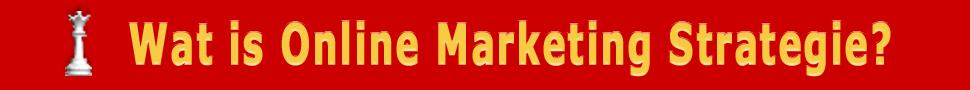 wat is online marketing strategie?