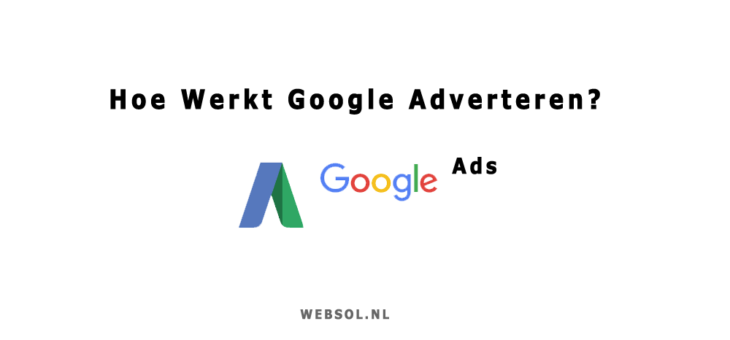 Google Ads? – Adverteren op Google