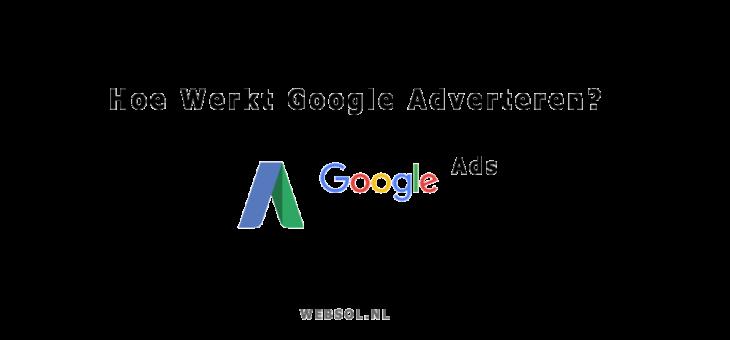 Google Ads? – Adverteren op Zoekmachine Google